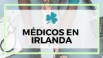 medicos en irlanda