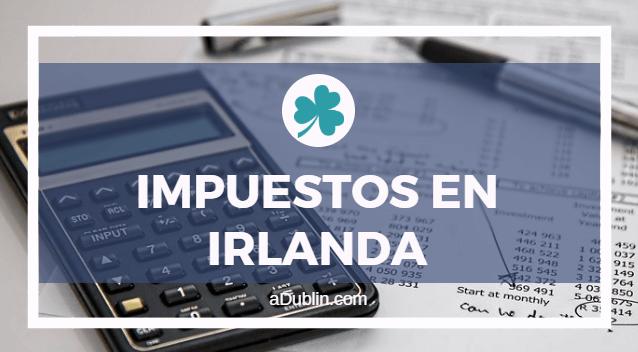 impuestos en irlanda